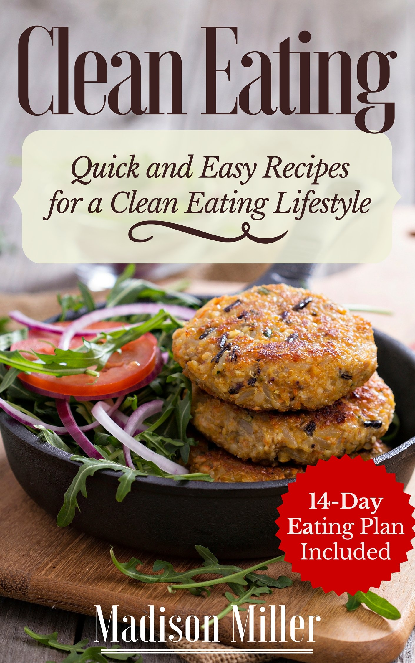 Clean Eating - Quick And Easy Recipes For A Clean Eating Lifestyle: 14-Day Eating Plan Included (English Edition)