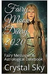 Fairy Moon Diary 2020: Fairy Messages & Astrological Datebook (2020 Datebooks 1) Kindle Edition