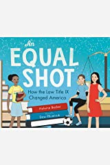 An Equal Shot: How the Law Title IX Changed America Kindle Edition
