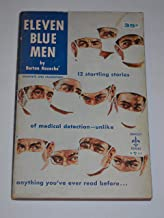Eleven Blue Men: 12 Startling Stories of Medical Detection- Unlike Anything You've Read Before...