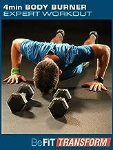 BeFit Transform: 4 Minute Body Burner Workout- Expert Level