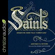 "Saints: Becoming More Than ""Christians"""