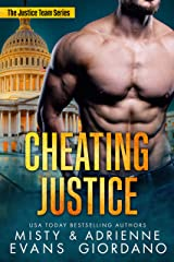 Cheating Justice: An Action-Packed Romantic Suspense Series (The Justice Team Book 2) Kindle Edition