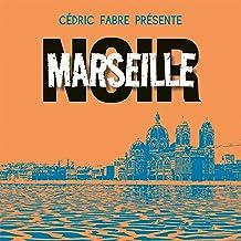 Marseille Noir (French Edition)
