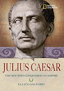 World History Biographies: Julius Caesar: The Boy Who Conquered an Empire (National Geographic World History Biographies)