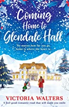 Coming Home to Glendale Hall: A feel good romantic read that will make you smile (English Edition)