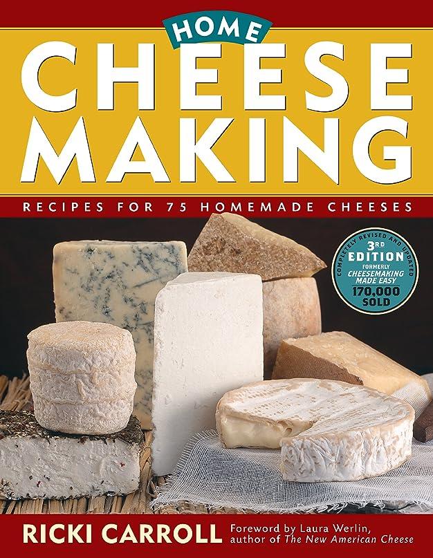 陪審誤ってパニックHome Cheese Making: Recipes for 75 Delicious Cheeses (English Edition)