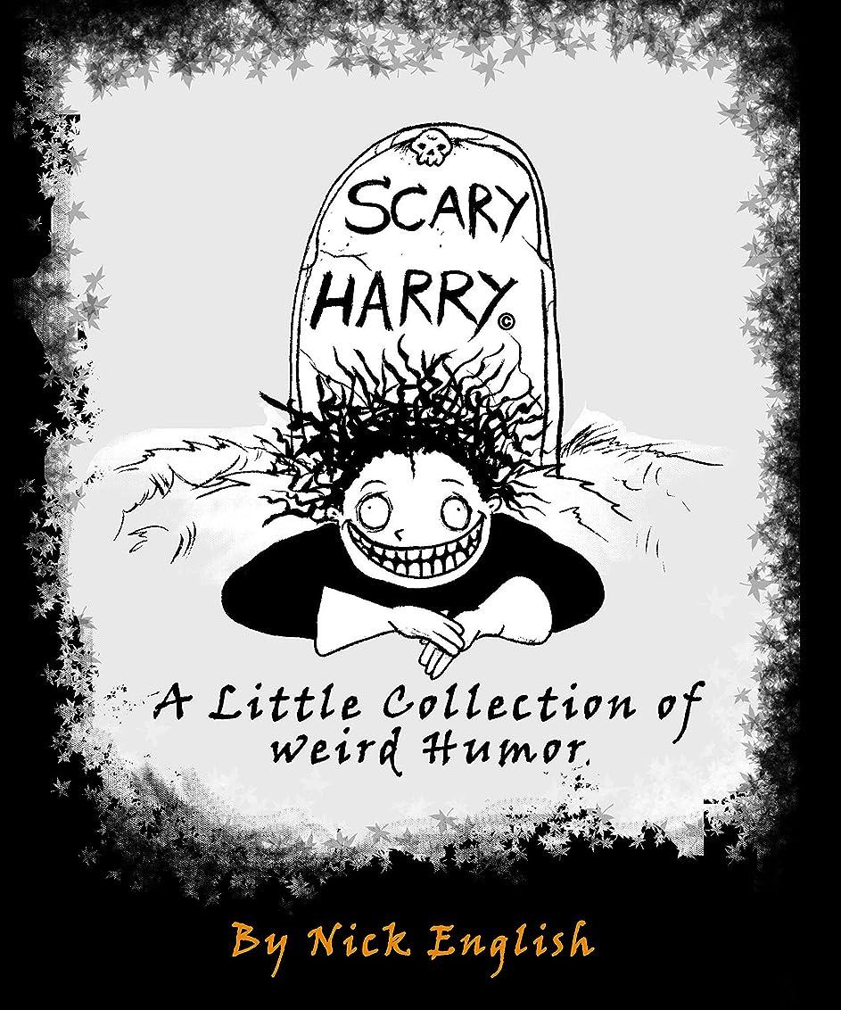 完全に乾くによって固有のScary Harry A Little collection of weird humor (English Edition)