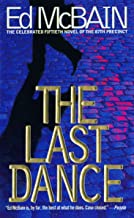 The Last Dance: A Novel Of The 87th Precinct (87th Precinct Mysteries Book 50)