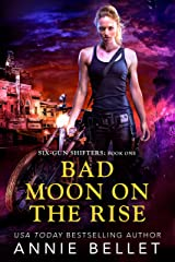 Bad Moon on the Rise (Six-Gun Shifters Book 1) Kindle Edition