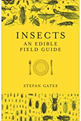 Insects: An Edible Field Guide Kindle Edition