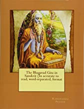 The Bhagavad Gita in Sanskrit (In accurate to read, word-separated, format (Sanskrit Edition)