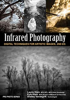 Infrared Photography: Digital Techniques for Brilliant Images (Pro Photo Series) (English Edition)