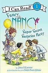 Fancy Nancy: Super Secret Surprise Party (I Can Read Level 1) Kindle Edition