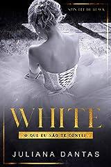 White - O que eu não te contei: Spin-off de Black eBook Kindle