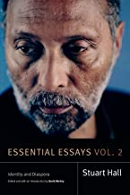 Essential Essays, Volume 2: Identity and Diaspora (Stuart Hall: Selected Writings)