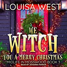 We Witch You a Merry Christmas: Midlife in Mosswood Series, Book 3