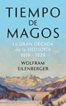 Tiempo de magos: La gran década de la filosofía: 1919-1929 (Spanish Edition)