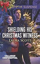 Shielding His Christmas Witness (Callahan Confidential Book 1)