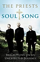 Soul Song: Reflections On An Unexpected Journey by The Priests