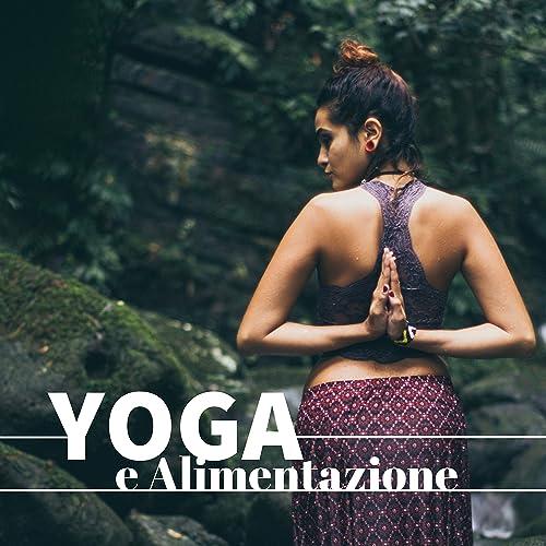 Yoga e Alimentazione (3 Ore) - Musica di Meditazione CD de ...
