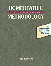 Homeopathic Methodology: Repertory, Case Taking, and Case Analysis