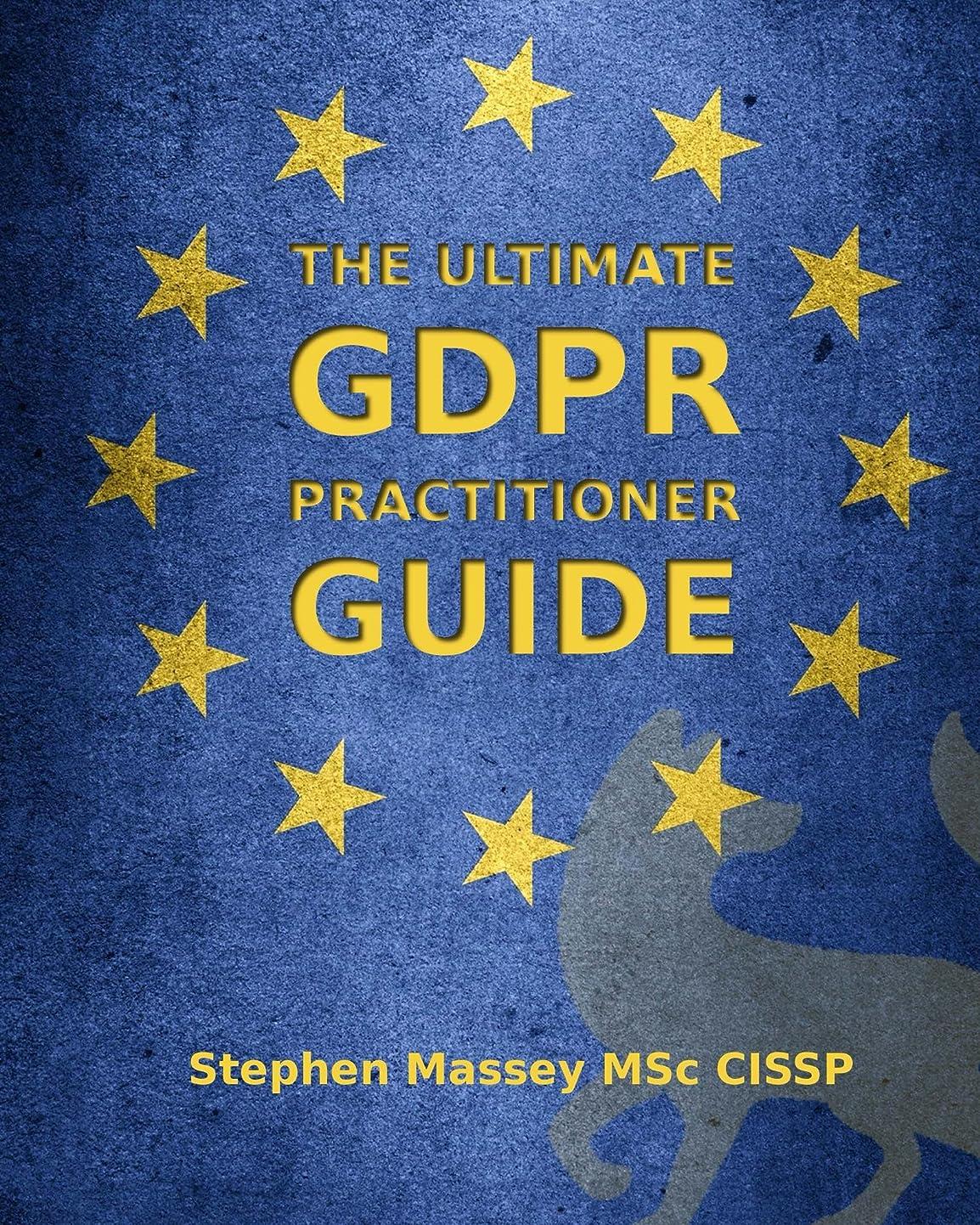 振るう子羊軽くThe Ultimate GDPR Practitioner Guide: Demystifying Privacy & Data Protection (English Edition)