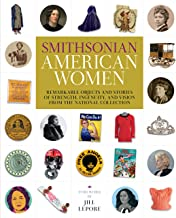 Smithsonian American Women: Remarkable Objects and Stories of Strength, Ingenuity, and Vision from the National Collection