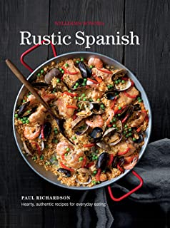 Rustic Spanish: Hearty, Authentic Recipes for Everyday Eating (Williams-Sonoma)
