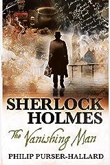 Sherlock Holmes - The Vanishing Man Kindle Edition