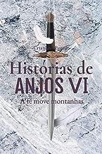 Histórias de Anjos VI: A fé move montanhas