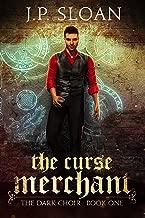 The Curse Merchant (The Dark Choir Book 1)