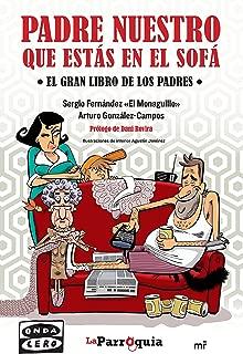Padre nuestro que estás en el sofá: El gran libro de los padres (Spanish Edition)