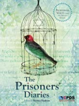 The Prisoners' Diaries: Palestinian Voices from the Israeli Gulag