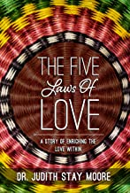 The Five Laws of Love: A Story of Enriching the Love Within (Healing from the Heart Book 2)