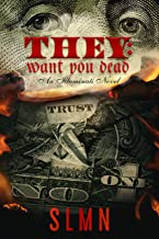 They: Want You Dead: An Illuminati Novel