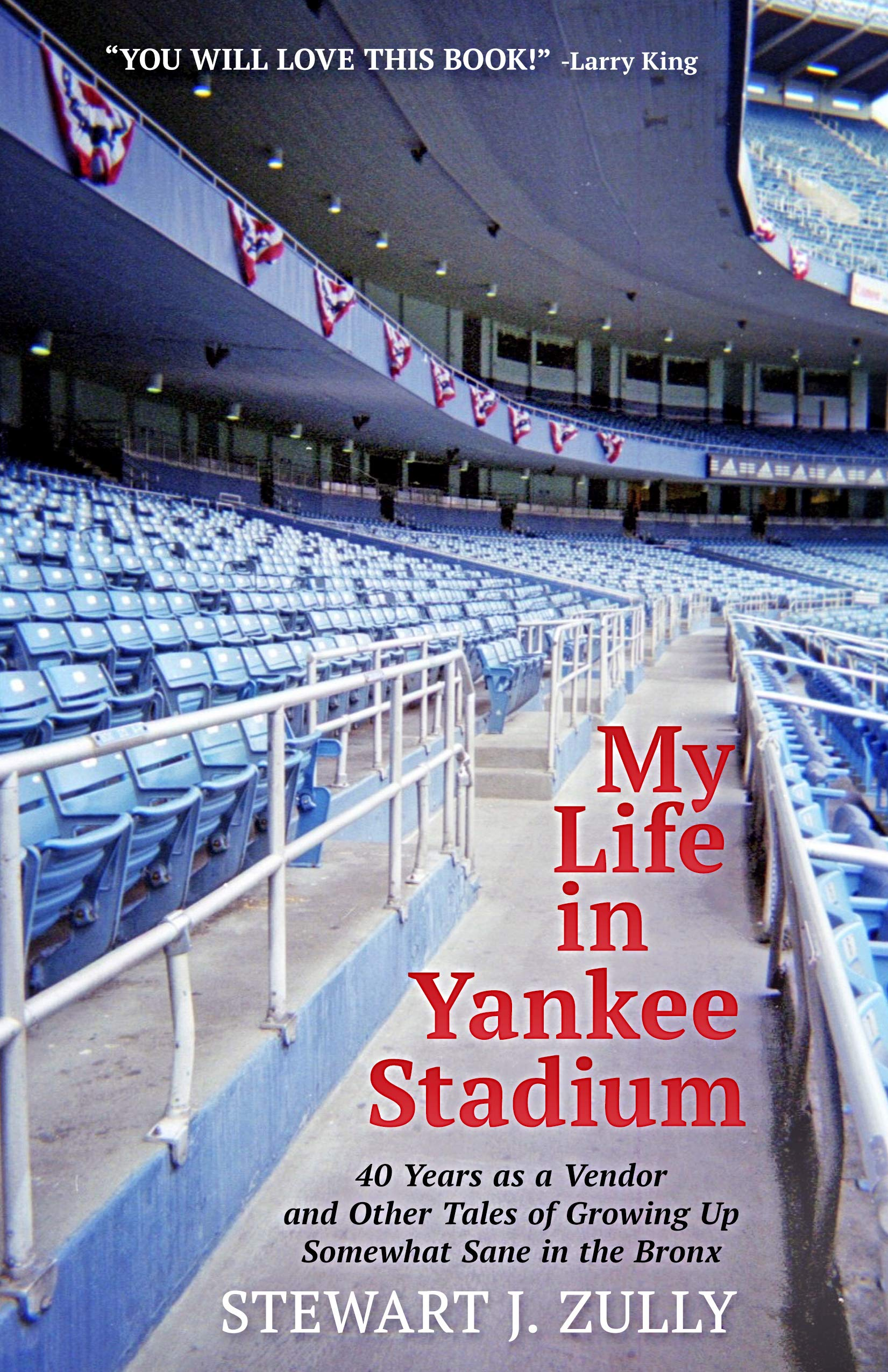 My Life In Yankee Stadium: 40 Years As A Vendor And Other Tales Of Growing Up Somewhat Sane In The Bronx (English Edition)