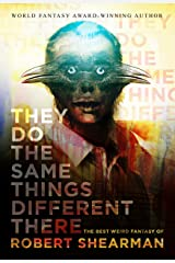 They Do the Same Things Different There Kindle Edition