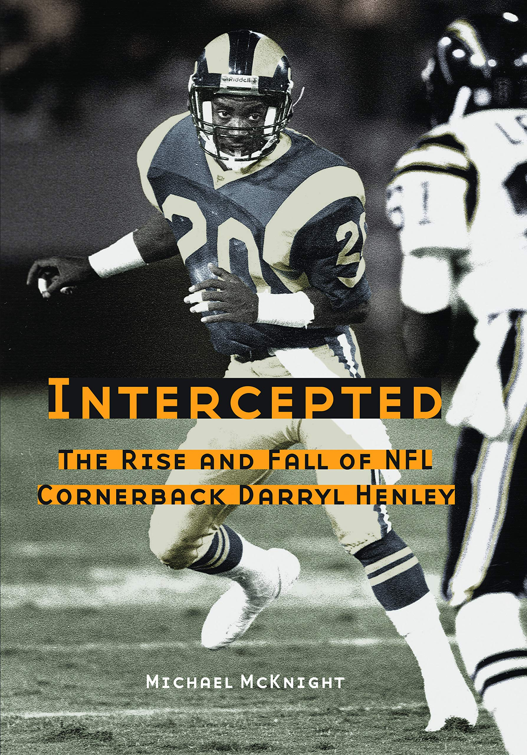 Intercepted: The Rise And Fall Of NFL Cornerback Darryl Henley