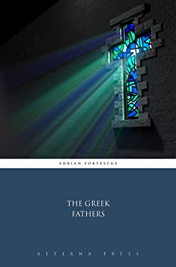 The Greek Fathers (Illustrated)