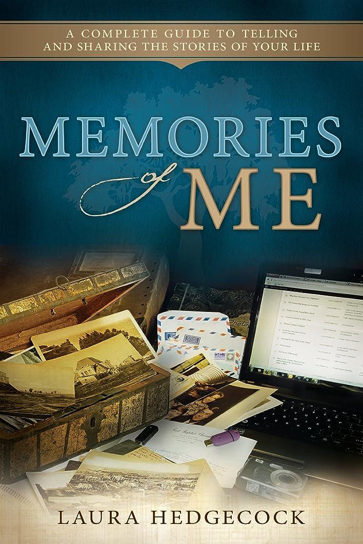 苦しめる精度支援Memories of Me: A Complete Guide to Telling and Sharing the Stories of Your Life (English Edition)