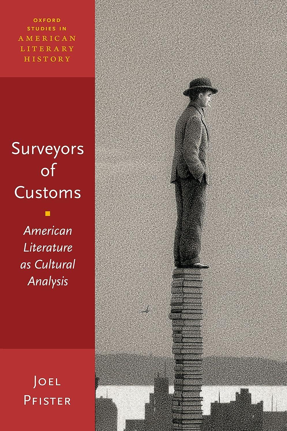 振り返るホイップ特許Surveyors of Customs: American Literature as Cultural Analysis (Oxford Studies in American Literary History) (English Edition)