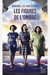 Les figures de l'ombre : Le livre qui a inspiré le film - 3 nominations aux Oscars 2017 (HarperCollins) (French Edition) Kindle Edition