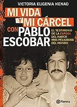 Mi vida y mi carcel con Pablo Escobar (Spanish Edition)