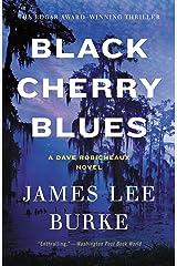 Black Cherry Blues: A Novel (Dave Robicheaux Book 3) Kindle Edition