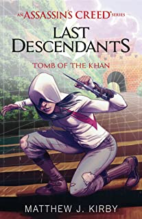 Tomb of the Khan (Last Descendants: An Assassin's Creed Novel Series #2)