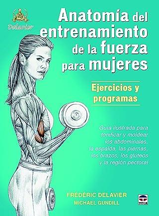 Anatomía de entrenamiento de la fuerza para mujeres : ejercicios y programas : guía ilustrada para