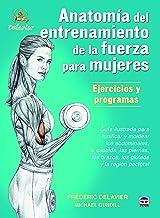 Anatomía Del Entrenamiento De La Fuerza Para Mujeres (Entrenamiento Deportivo)