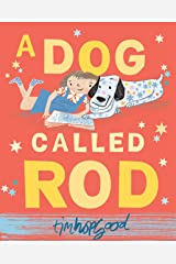 A Dog Called Rod Kindle Edition