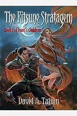 The Kitsune Stratagem (Inari's Children Book 1) Kindle Edition
